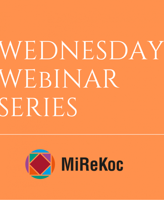 MiReKoc Wednesday Webinar Series